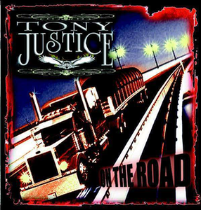 "You'll find Tony Justice's ""On the Road"" record at most Love's and Wilco locations as early as this week attendant to Justice's securement of new distribution."