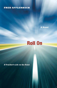 Excerpting 'Roll On,' a novel by Fred Afflerbach