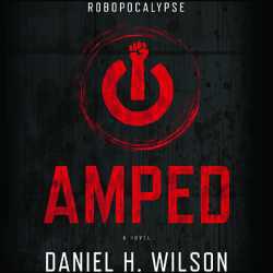 'Amped' by Daniel H. Wilson