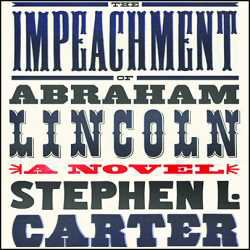 'The Impeachment of Abraham Lincoln' by Stephen L. Carter