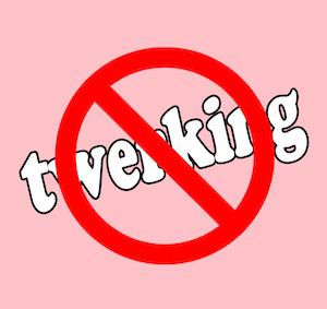no-twerking