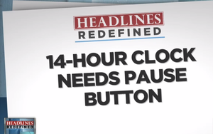 Headline redefined: 14-hour clock needs a pause button.